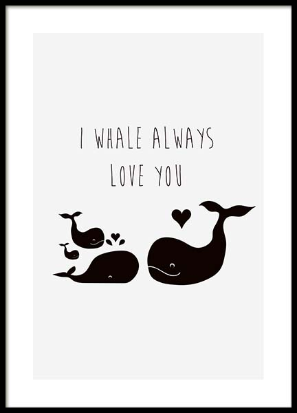 I Whale Always Love You Poster i gruppen Posters  / Barntavlor hos Desenio AB (10194)