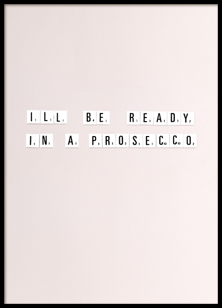 Ready In a Prosecco Poster i gruppen Posters  / Texttavlor hos Desenio AB (10865)