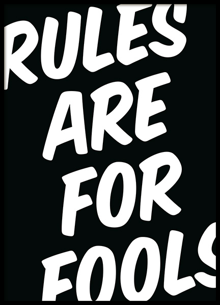Rules Are For Fools Poster i gruppen Posters  / Texttavlor hos Desenio AB (11998)