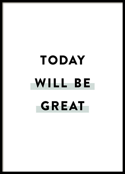 Today Will be Great Poster i gruppen Posters  / Texttavlor hos Desenio AB (12356)