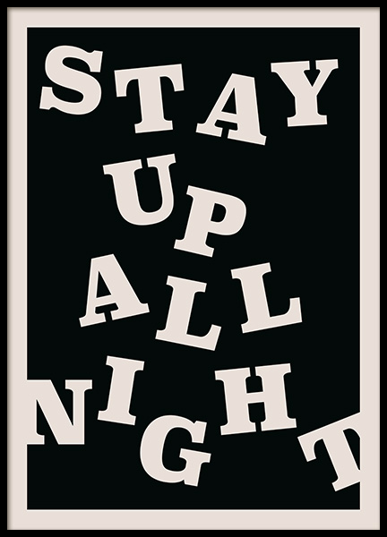 Stay up All Night Poster i gruppen Posters  / Texttavlor hos Desenio AB (12673)