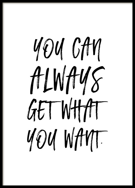 Get What You Want Poster i gruppen Posters  / Storlekar / 30x40cm hos Desenio AB (12878)