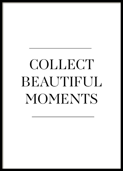 Collect Beautiful Moments Poster i gruppen Posters  / Texttavlor hos Desenio AB (12881)