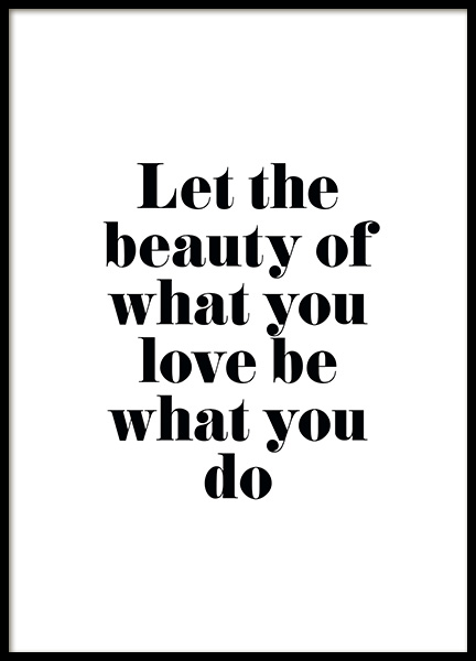 Beauty of What You Love Poster i gruppen Posters  / Storlekar / 30x40cm hos Desenio AB (13022)