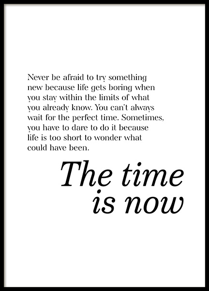 The Time is Now Poster i gruppen Posters  / Texttavlor hos Desenio AB (13170)