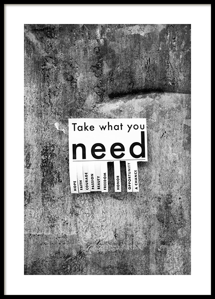 Take What You Need Poster i gruppen Posters  / Texttavlor hos Desenio AB (13898)