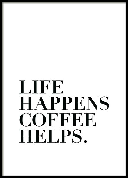 Life happens, coffee helps Poster i gruppen Posters  / Storlekar / 30x40cm hos Desenio AB (2212)