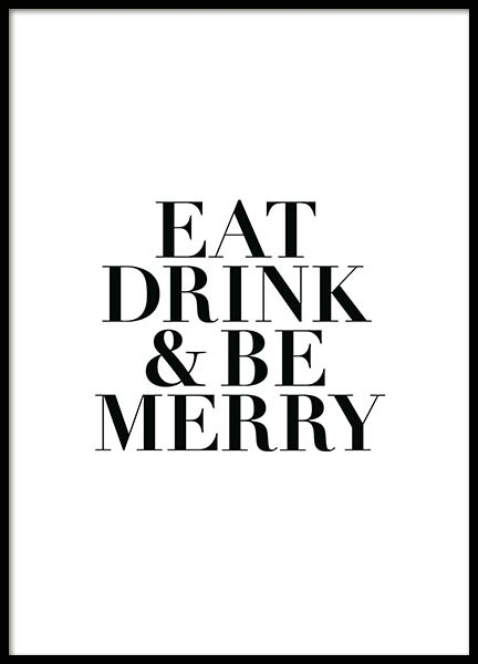 Eat, Drink And Be Merry Poster i gruppen Posters  / Texttavlor hos Desenio AB (2215)