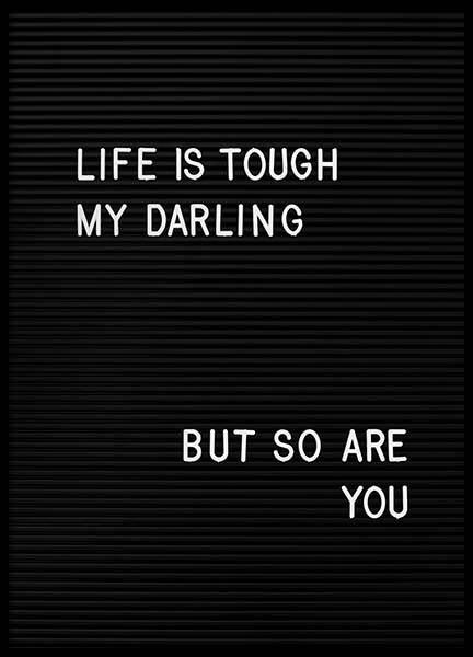 Life Is Tough My Darling Poster i gruppen Posters  / Texttavlor hos Desenio AB (2265)