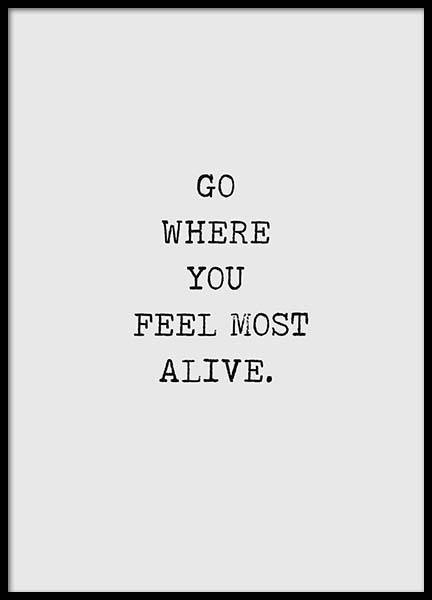 Go Where You Feel Most Alive Poster i gruppen Posters  / Storlekar / 30x40cm hos Desenio AB (3168)