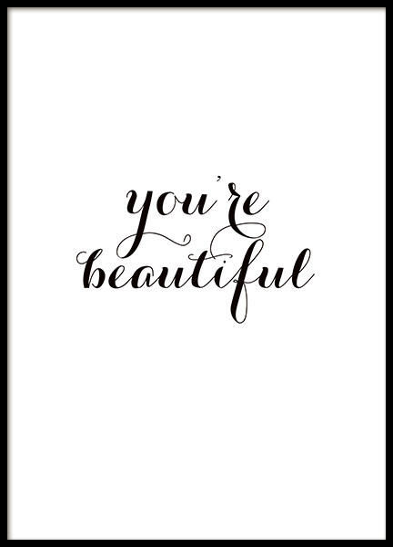 Poster med quote, You're beautiful