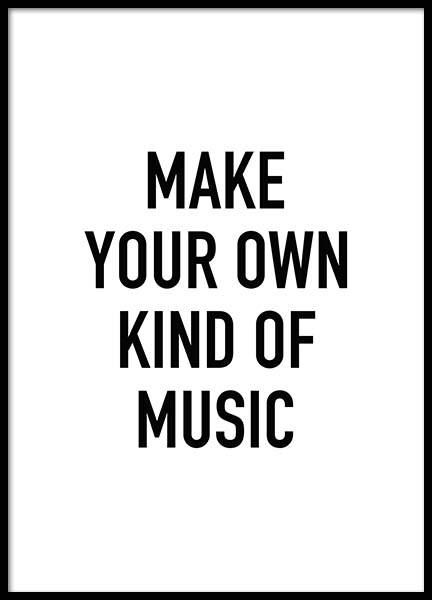 Make Your Own Kind Of Music Poster i gruppen Posters  / Texttavlor hos Desenio AB (8736)