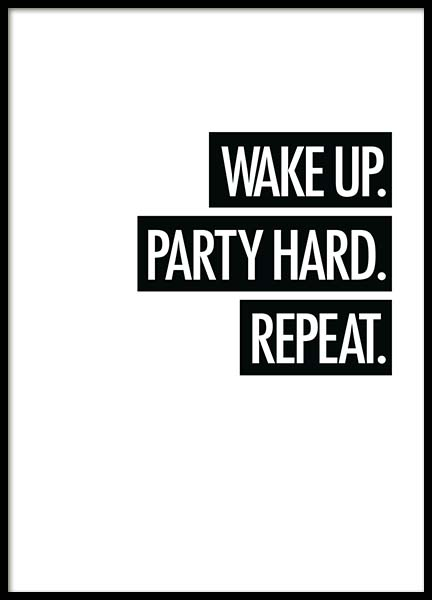 Wake Up. Party Hard. Repeat. Poster i gruppen Posters  / Texttavlor hos Desenio AB (8755)