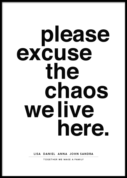 Please Excuse the Chaos Personal Poster i gruppen Posters  / Personliga posters hos Desenio AB (pp0014)