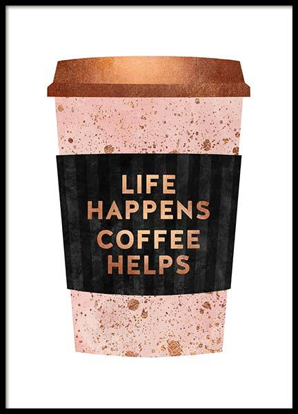 Life Happens Coffee Helps Poster i gruppen Posters  / Texttavlor hos Desenio AB (pre0030)