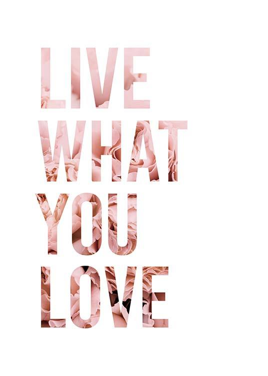 Live What You Love Poster / Texttavlor hos Desenio AB (11727)