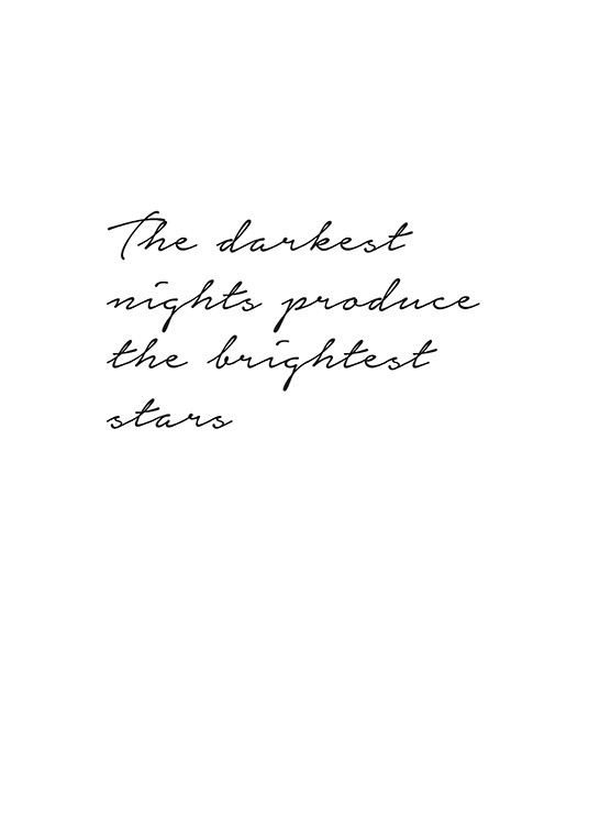 - Texttavla med citatet The darkest nights produce the brightest stars