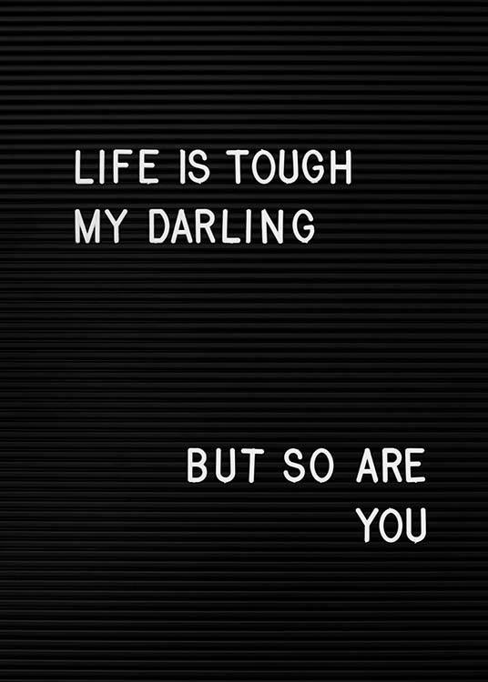 Life Is Tough My Darling Poster / Texttavlor hos Desenio AB (2265)
