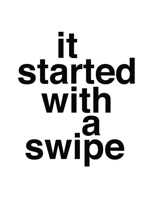 It Started With A Swipe Poster / Texttavlor hos Desenio AB (2480)