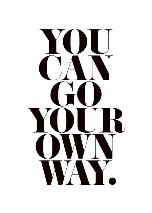 Go Your Own Way Poster / Texttavlor hos Desenio AB (3611)