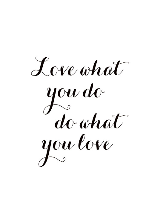 Love What You Do Poster / Texttavlor hos Desenio AB (7600)