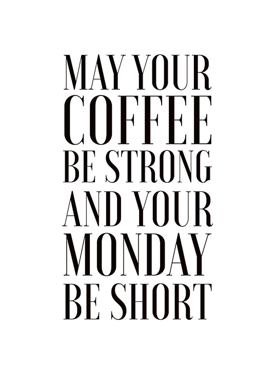 May Your Coffee Be Strong Poster / Texttavlor hos Desenio AB (7986)