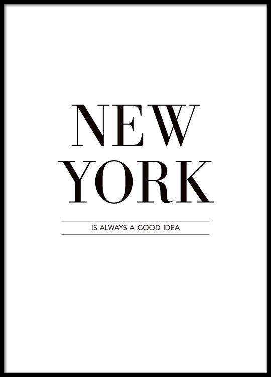 poster affisch med text new york is always svartvita texttavlor. Black Bedroom Furniture Sets. Home Design Ideas